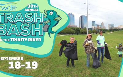 TRWD Trash Bash Returns to the Trinity River for the 30th Year
